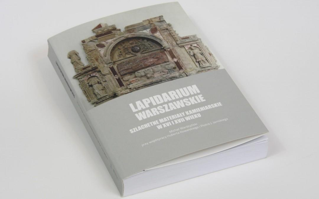 Lapidarium warszawskie. Szlachetne materiały kamieniarskie w XVI i XVII wieku
