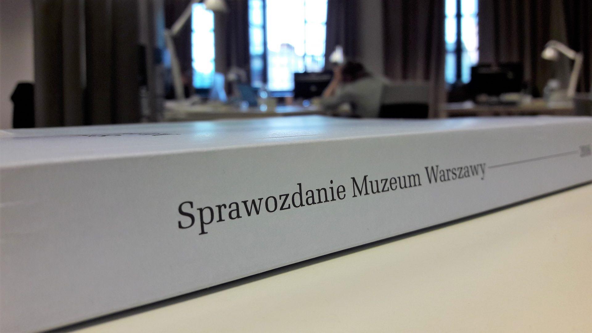 Sprawozdanie Muzeum Warszawy 2016