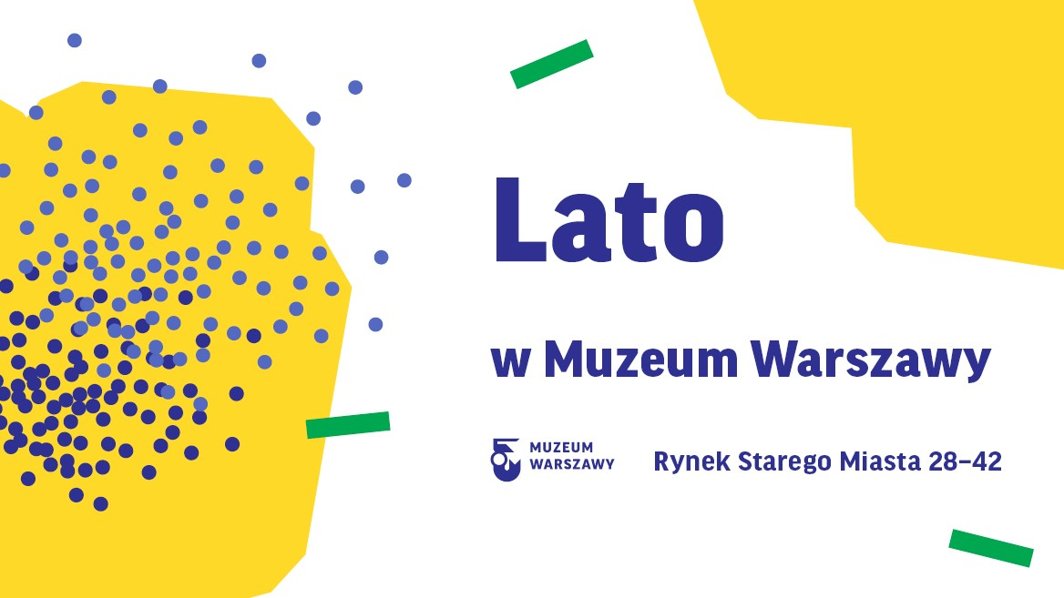 Lato wMuzeum Warszawy