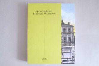 Sprawozdanie Muzeum Warszawy 2015
