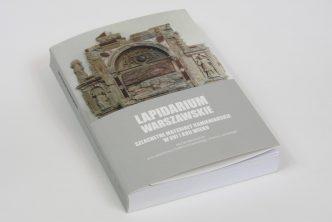 Lapidarium warszawskie. Szlachetne materiały kamieniarskie wXVI iXVII wieku