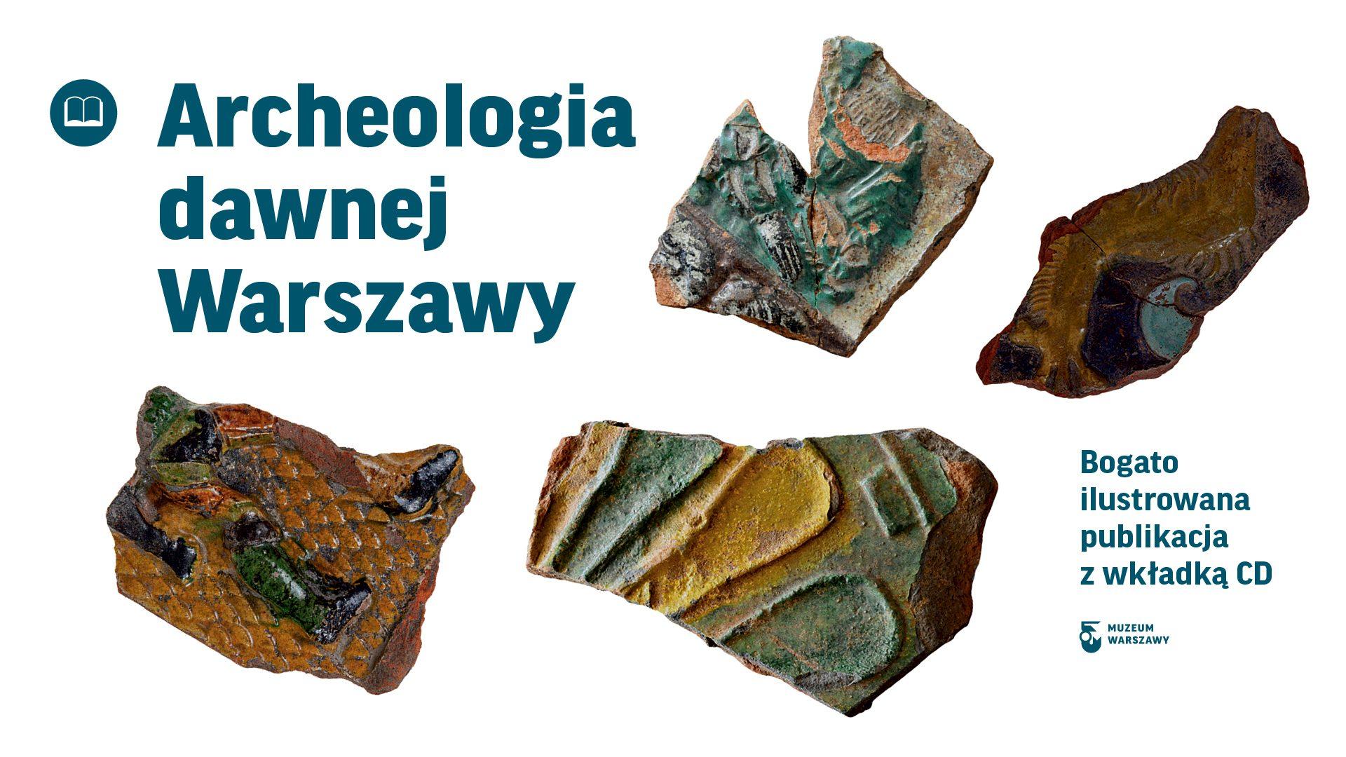 Burzliwa historia placu Zamkowego. Nowy tom serii Archeologia dawnej Warszawy