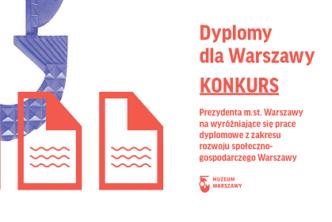 Konkurs Dyplomy dla Warszawy poraz trzeci. Zgłoszenia jeszcze do30 marca