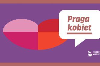 Praga kobiet. Czekamy naWasze historie