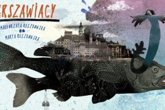Warszawiacy. Rodzinna gra plenerowa Muzeum Warszawy iWydawnictwa Dwie Siostry