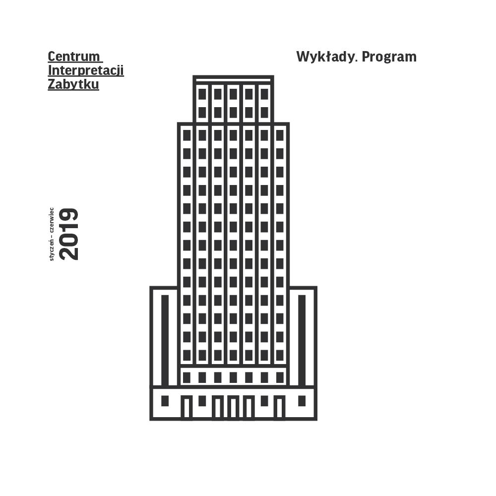 Wykłady wCentrum Interpretacji Zabytku (styczeń–czerwiec 2019)