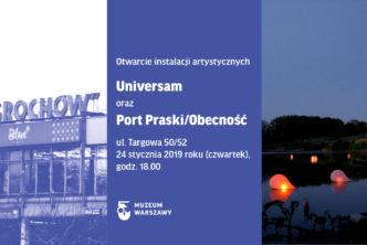 """Otwarcie instalacji artystycznych """"Universam"""" i""""Port Praski/Obecność"""""""