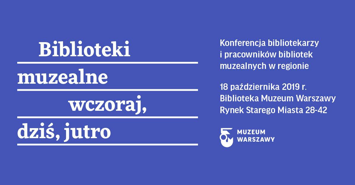 """Konferencja """"Biblioteka muzealna wczoraj, dziś, jutro"""""""