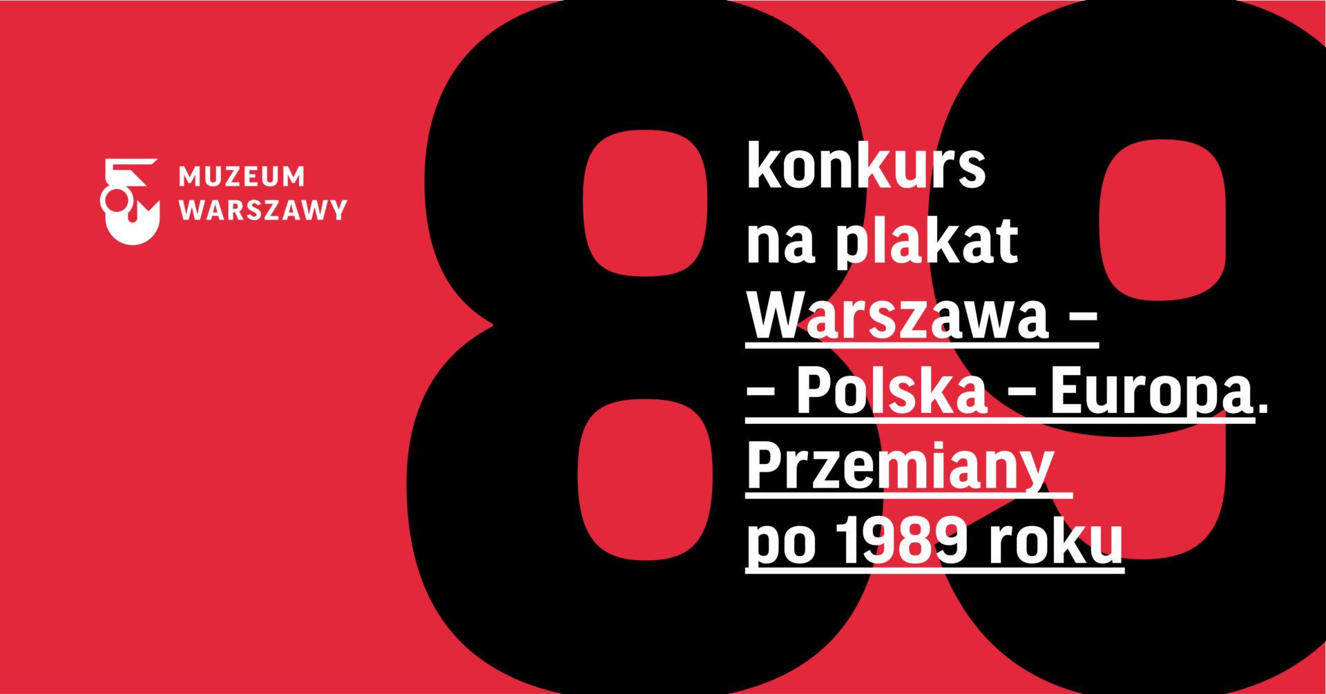 Konkurs Na Plakat Warszawa Polska Europa Przemiany Po