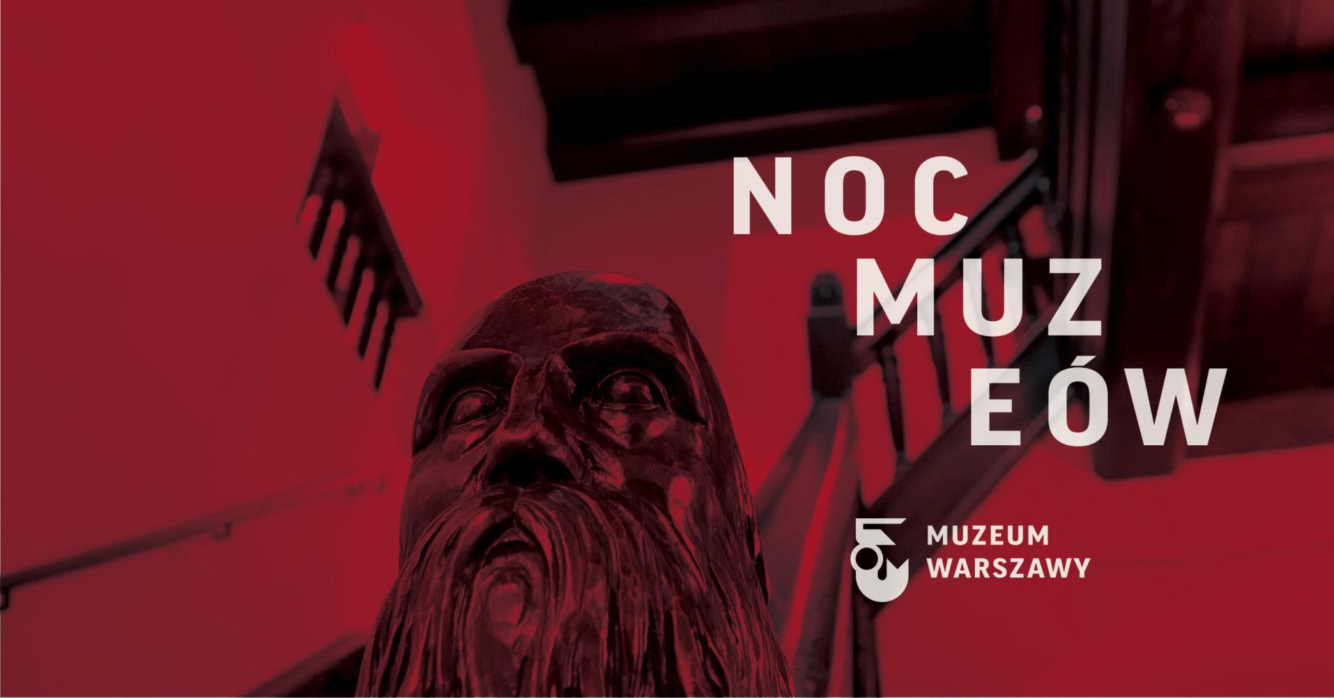 Noc Muzeów wMuzeum Warszawy ijego oddziałach