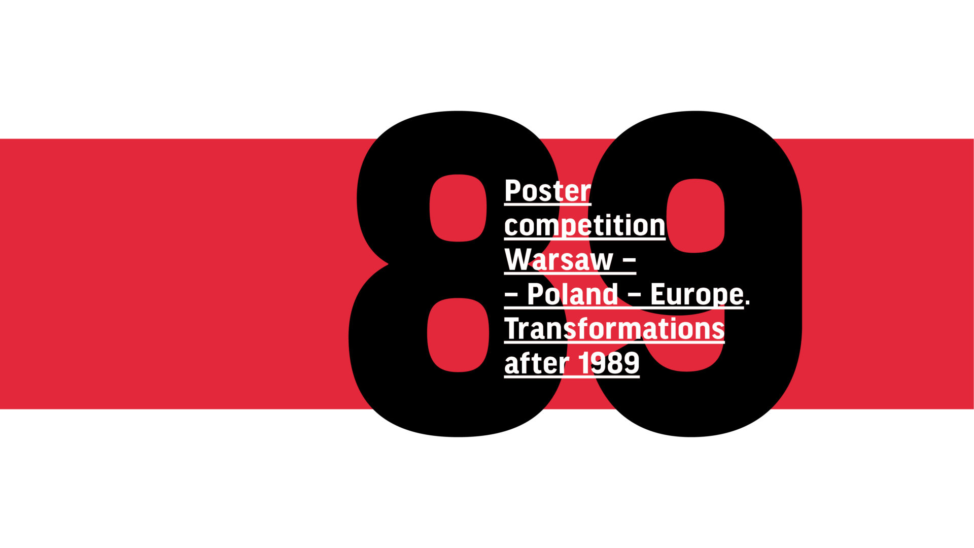 """Poster competition """"Warsaw–Poland–Europe. Transformations after 1989"""""""