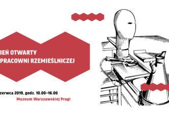 Otwieramy Pracownię Rzemieślniczą wMuzeum Warszawskiej Pragi