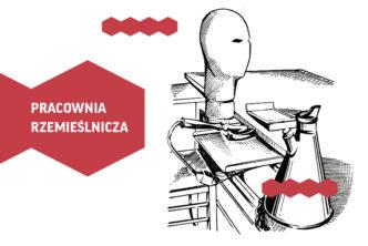 Grafika Pracowni Rzemieślniczej w Muzeum Warszawskiej Pragi.