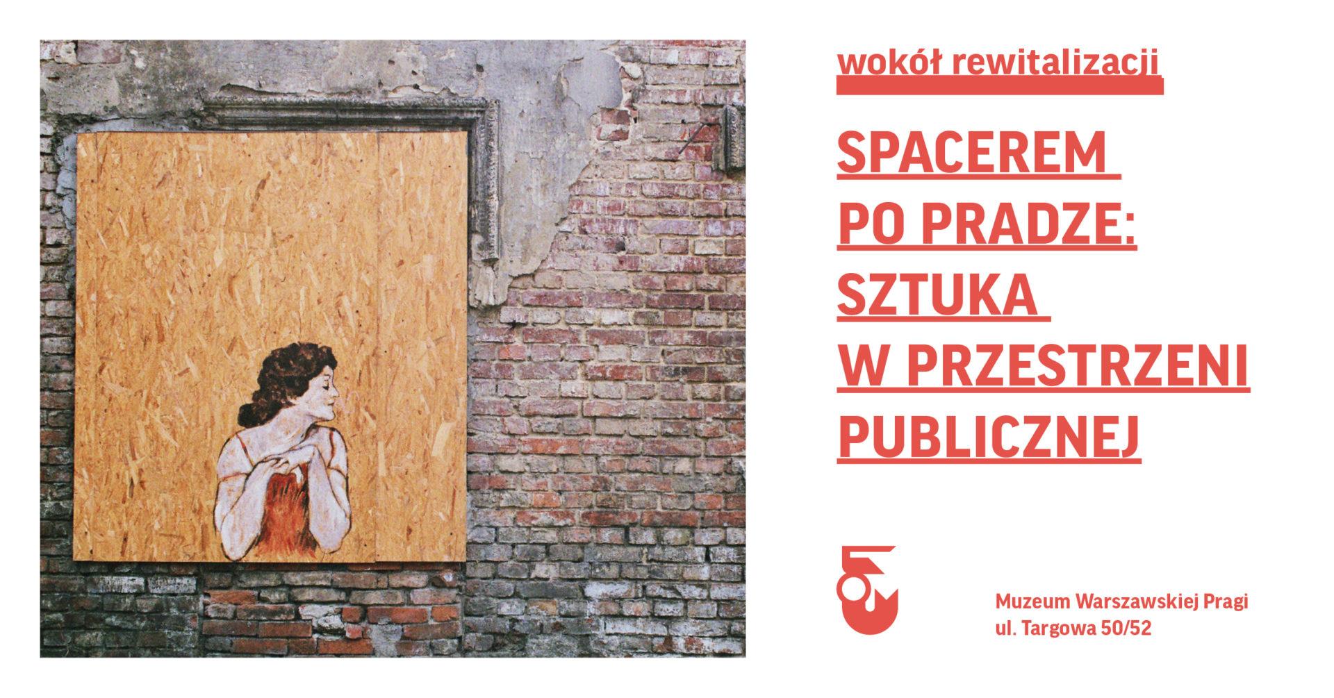 """Cykl """"Spacerem poPradze: sztuka wprzestrzeni publicznej"""""""