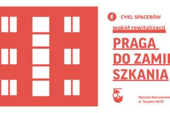 """Nowy cykl spacerów – """"Praga dozamieszkania"""""""