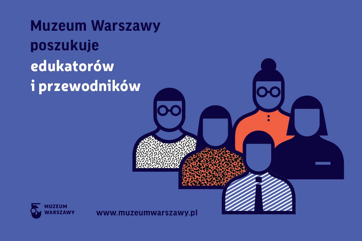 Zostań edukatorem wMuzeum Warszawy ijego oddziałach