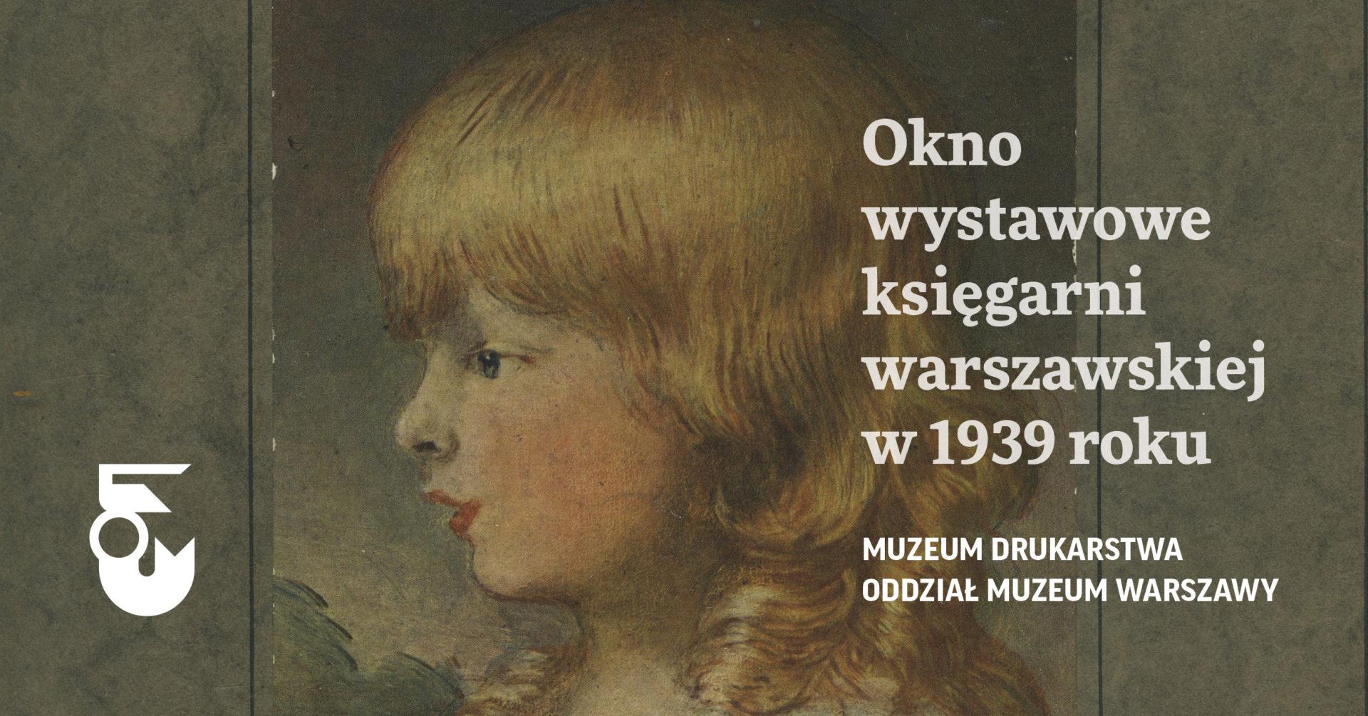 """""""Okno wystawowe księgarni warszawskiej w1939 roku"""" – nowa wystawa wMuzeum Drukarstwa"""