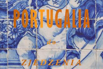 Portugalia dozjedzenia | Spotkanie autorskie zBartkiem Kieżunem