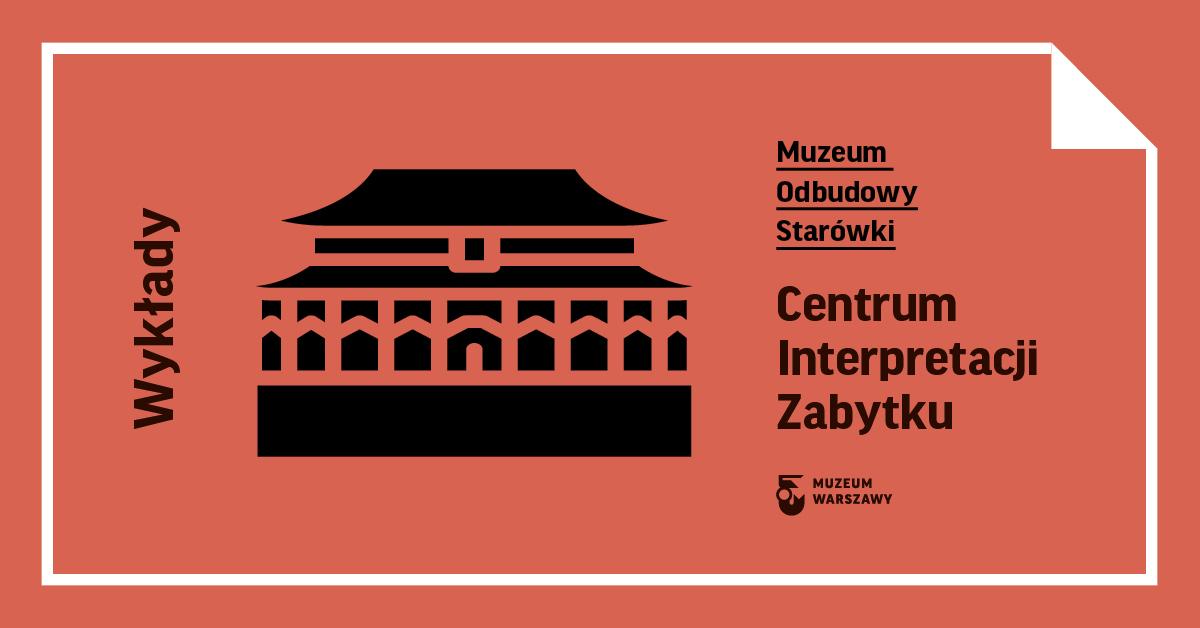 Poznaj plan wykładów wCentrum Interpretacji Zabytku na2020 rok!