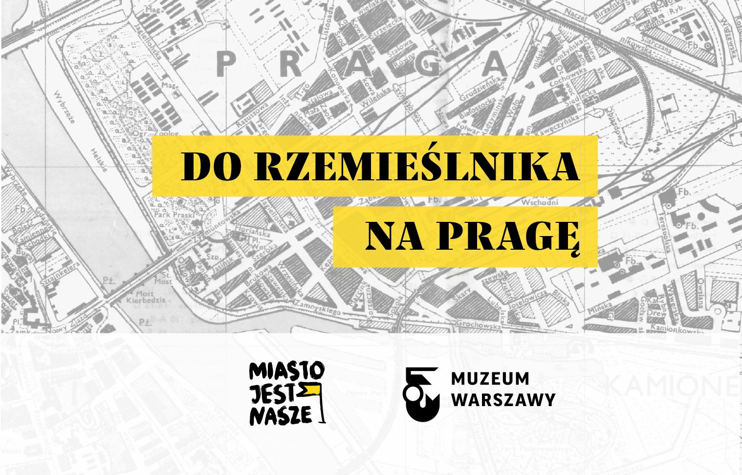 """""""Do rzemieślnika, naPragę"""" – premiera zaktualizowanej mapy rzemieślników Pragi Północ"""