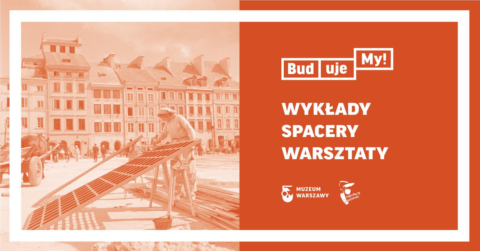 BudujeMY! Rocznica odbudowy Warszawy