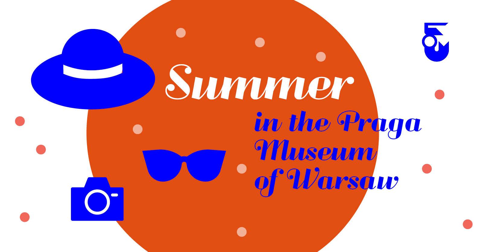 Summer in The Praga Museum of Warsaw