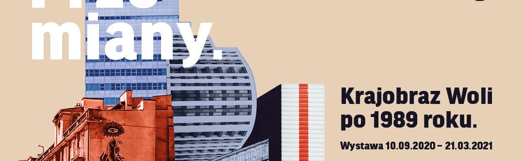 Plakat do wystawy Przemiany. Krajobraz Woli po 1989 roku. Kolaż zdjęć z budynkami.