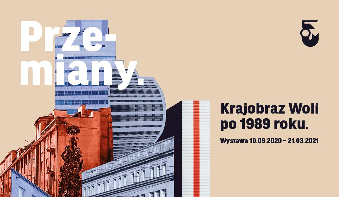 """Program towarzyszący wystawie ONLINE """"Przemiany. Krajobraz Woli po1989 roku"""""""