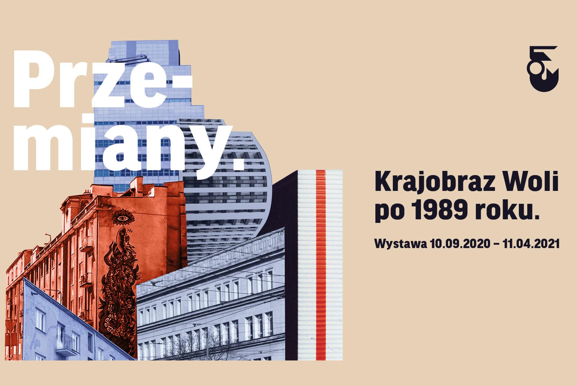 """""""Przemiany. Krajobraz Woli po1989 roku"""". Nowa wystawa wMuzeum Woli"""