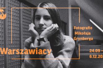 Fotografie Mikołaja Grynberga wzbiorach Muzeum Warszawy