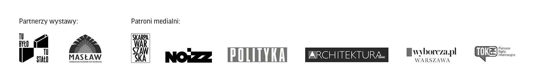 Loga: Partnerzy wystawy Tu było tu stało, Masław. Patroni medialni: Skarpa warszawska, noizz, Polityka, Architektura, wyborcza.pl warszawa, tok fm.