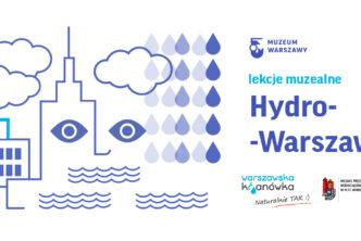 Hydro-Warszawa – wirtualne lekcje muzealne