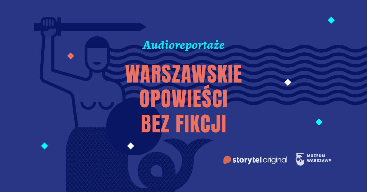 Eksponaty Muzeum Warszawy bohaterami audioreportaży!