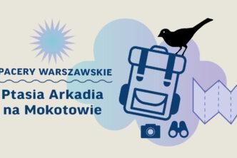 Spacer: Ptasia Arkadia naMokotowie