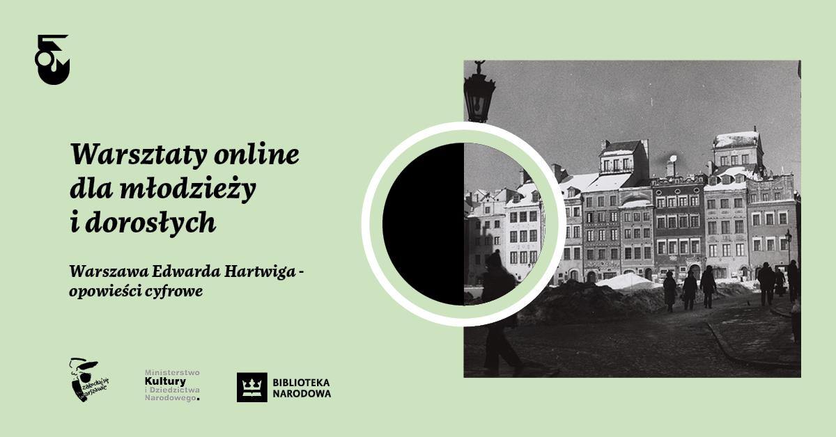 Warszawa Edwarda Hartwiga – bezpłatne warsztaty online