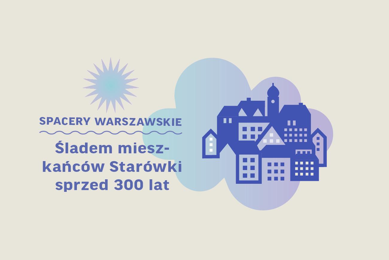 Spacer: Śladem mieszkańców Starówki sprzed 300 lat