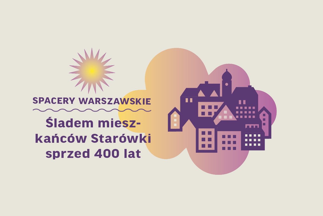Spacer: Śladem mieszkańców Starówki sprzed 400 lat