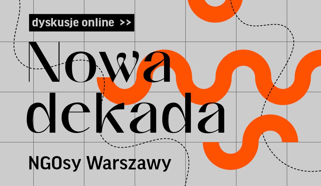 Nowa dekada, NGOsy Warszawy. Cykl dyskusji online