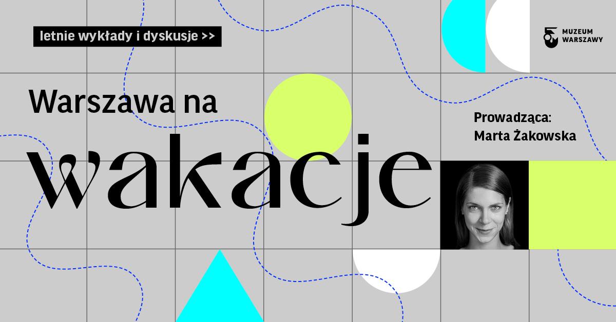 Warszawa nawakacje. Nowy cykl spotkań