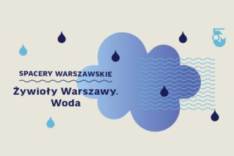 Spacer: Żywioły Warszawy. Woda