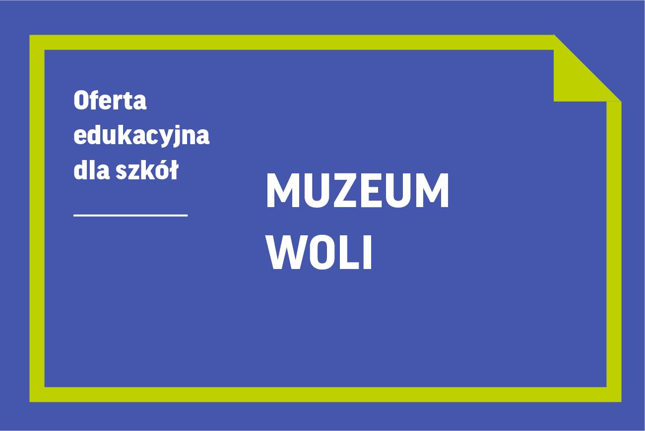 Oferta edukacyjna dla szkół   Muzeum Woli