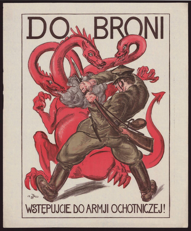 Plakat. Żołnierz zaciekle walczy ztrójgłowym, czerwonym smokiem. Naszeroko rozstawionych nogach wykonuje zamach karabinem zbagnetem. Smok zieje siwym ogniem. Nagórze napis: DOBRONI. Nadole: WSTĘPUJCIE DOARMII OCHOTNICZEJ!