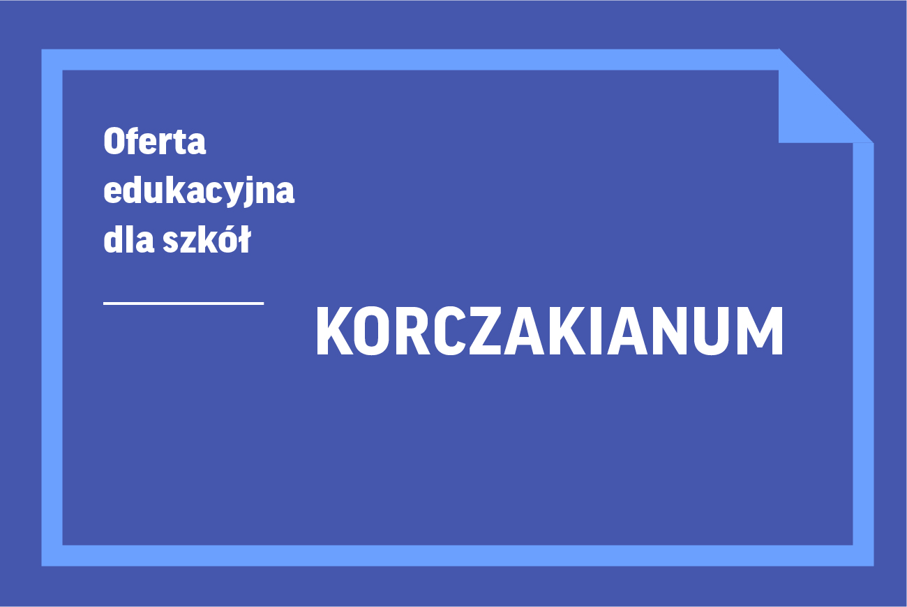 Wirtualne lekcje muzealne wKorczakianum