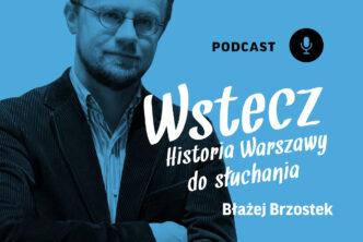 Wstecz. Historia Warszawy dosłuchania