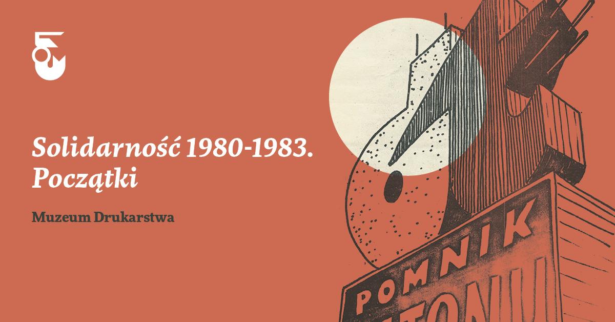 Solidarność 1980 – 1983. Początki